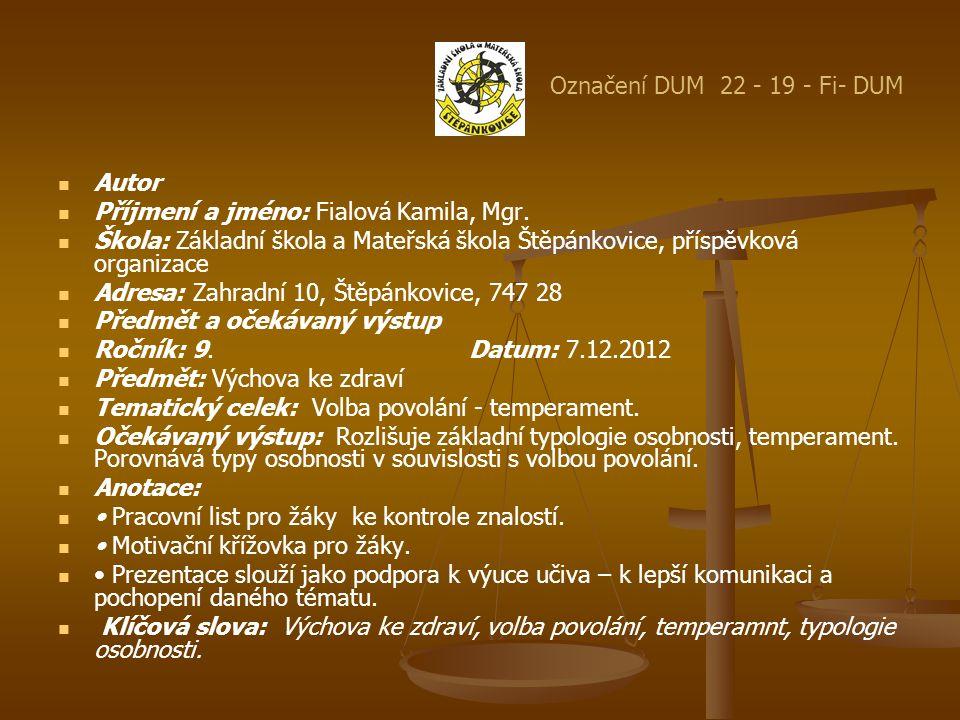 Označení DUM 22 - 19 - Fi- DUM Autor. Příjmení a jméno: Fialová Kamila, Mgr.