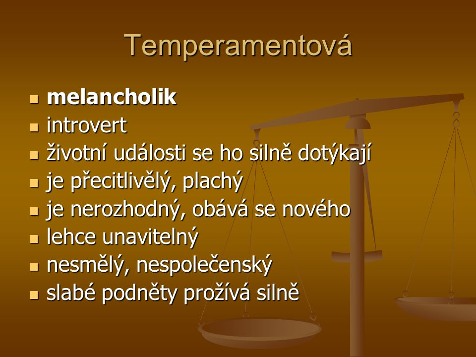 Temperamentová melancholik introvert