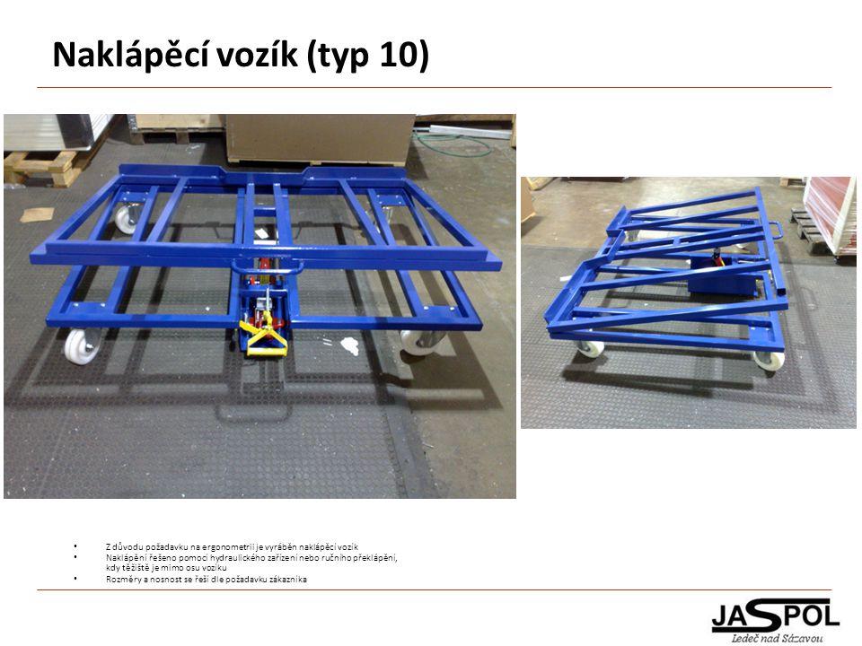 Naklápěcí vozík (typ 10) Z důvodu požadavku na ergonometrii je vyráběn naklápěcí vozík.