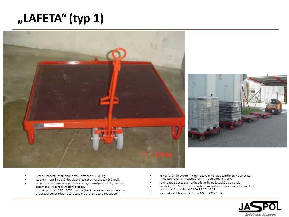 """LAFETA (typ 1) určen k převozu materiálu o max. hmotnosti 1000 kg."