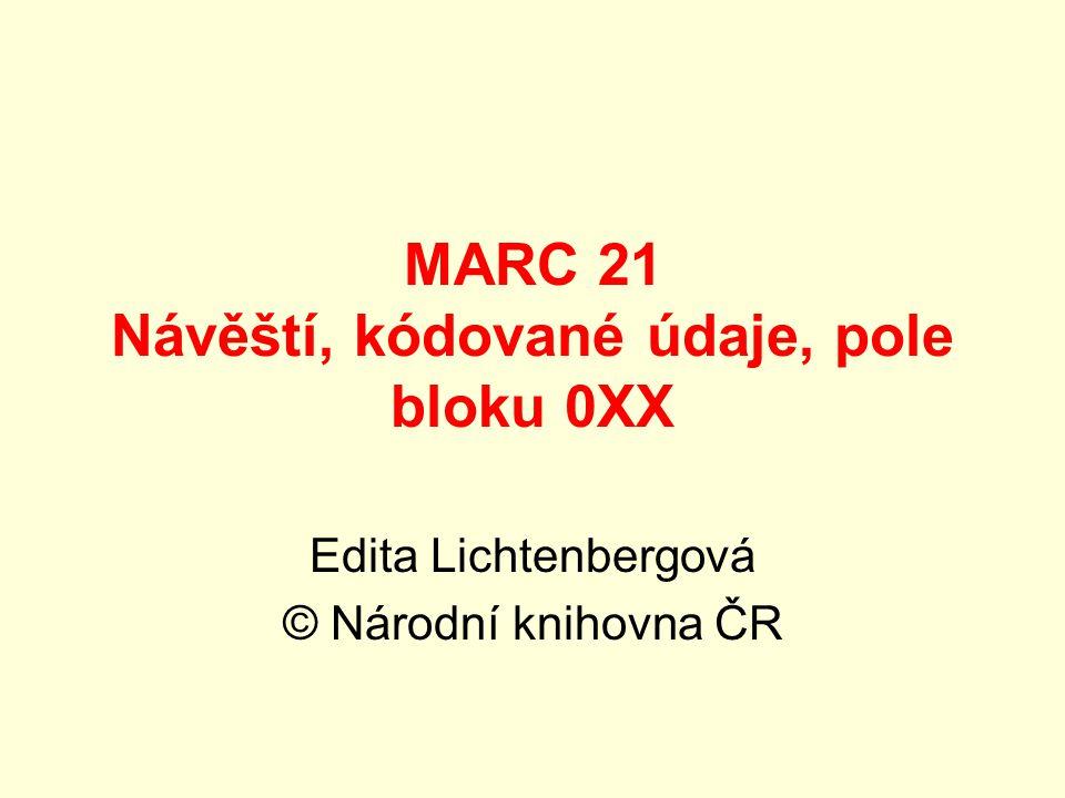 MARC 21 Návěští, kódované údaje, pole bloku 0XX