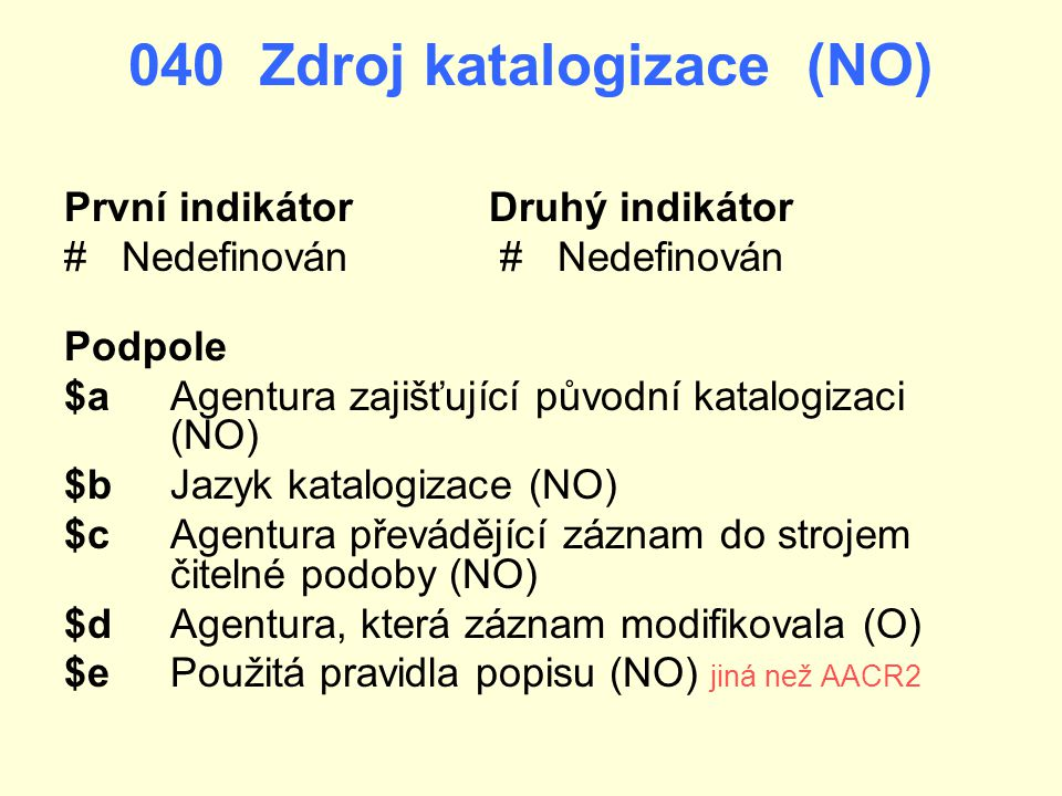 040 Zdroj katalogizace (NO)
