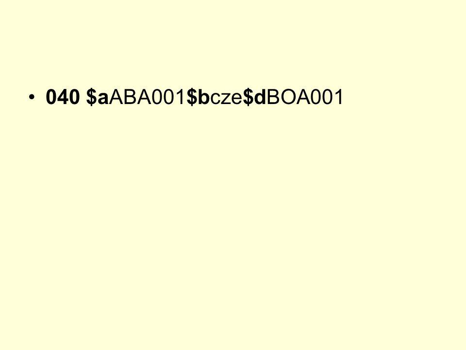 040 $aABA001$bcze$dBOA001
