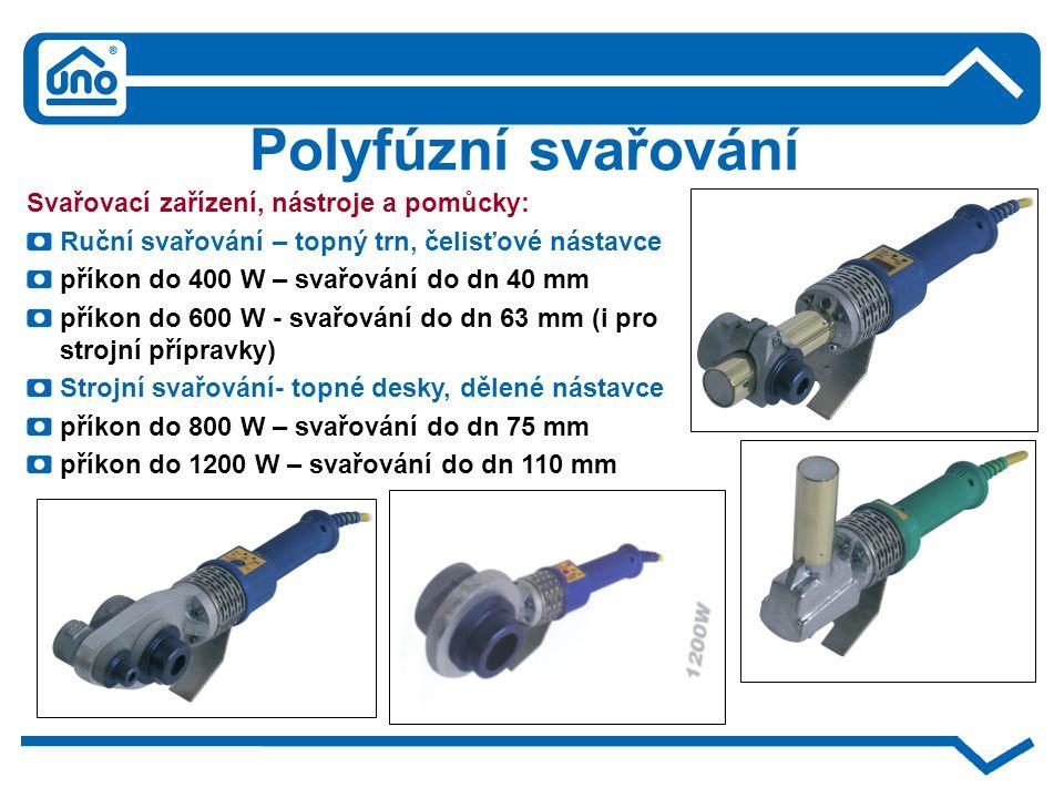 Polyfúzní svařování Svařovací zařízení, nástroje a pomůcky: