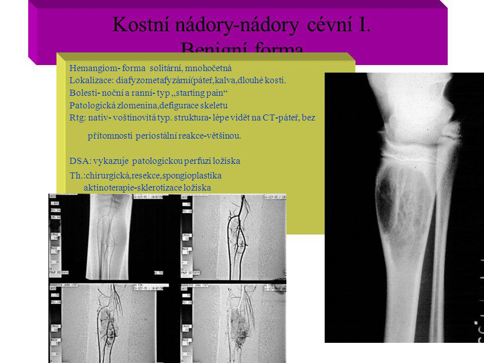 Kostní nádory-nádory cévní I. Benigní forma