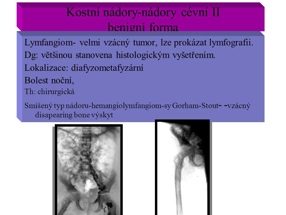 Kostní nádory-nádory cévní II benigní forma