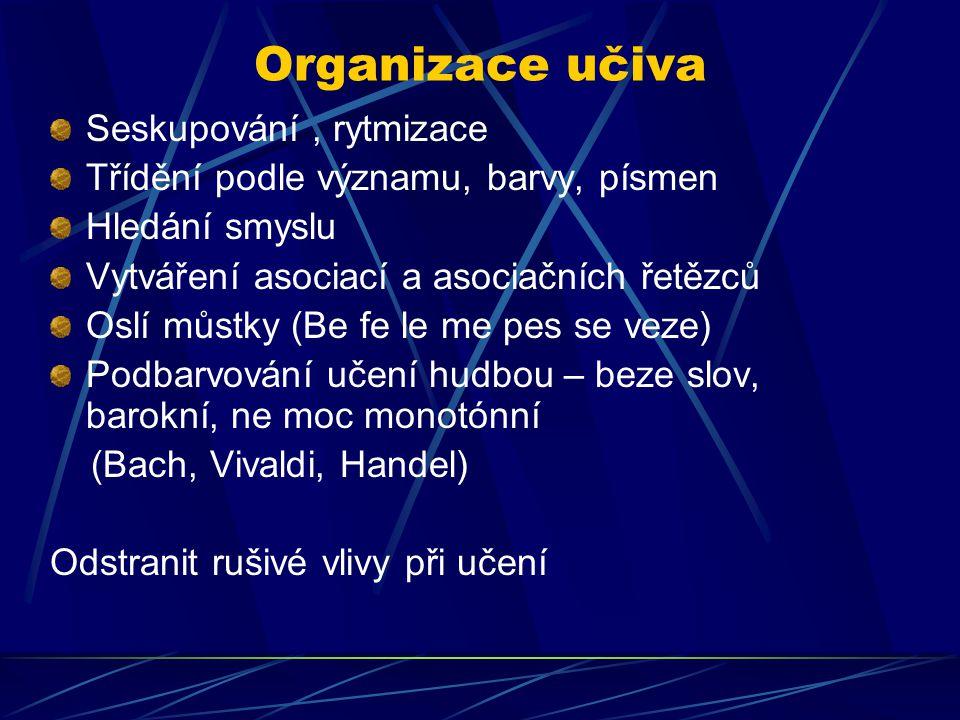 Organizace učiva Seskupování , rytmizace