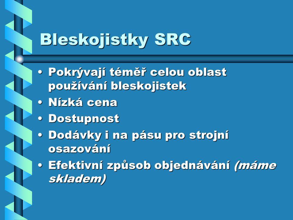 Bleskojistky SRC Pokrývají téměř celou oblast používání bleskojistek