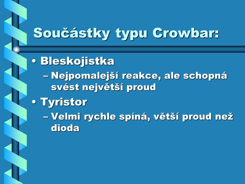 Součástky typu Crowbar: