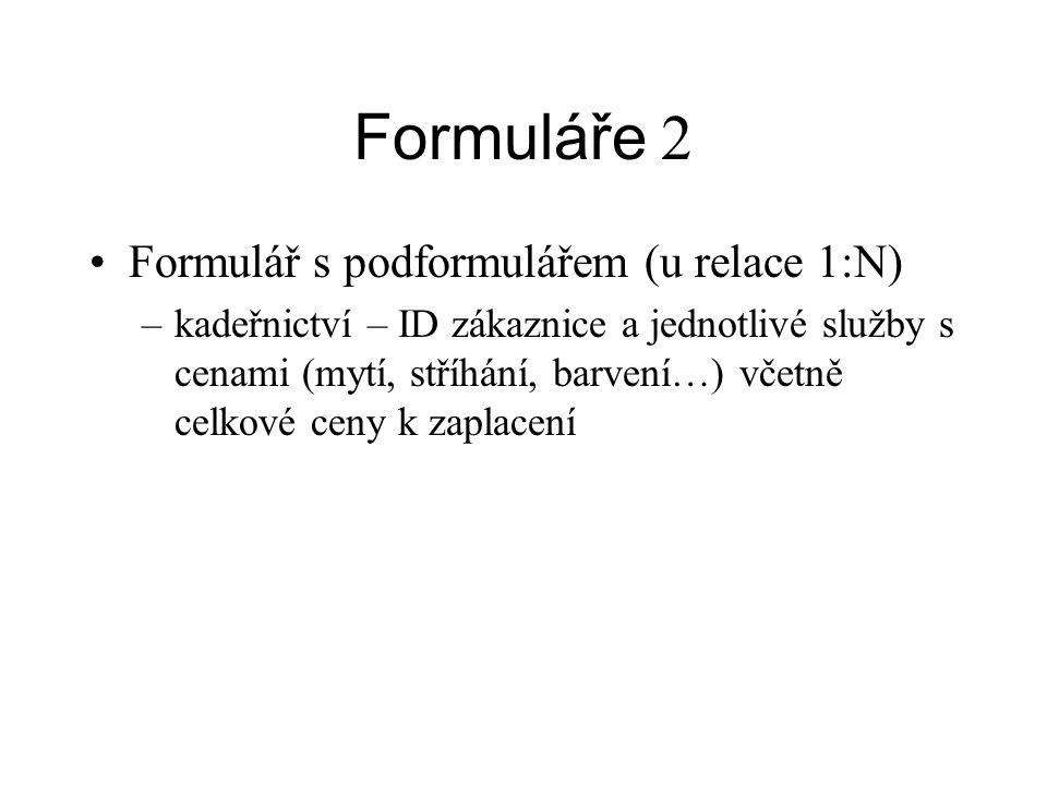 Formuláře 2 Formulář s podformulářem (u relace 1:N)