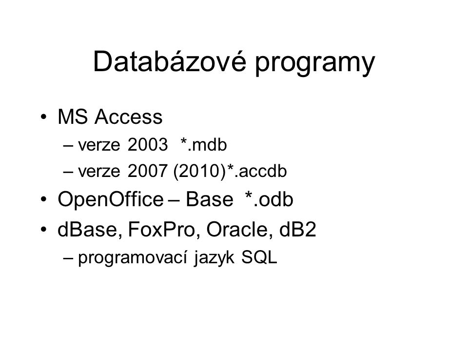 Databázové programy MS Access OpenOffice – Base *.odb