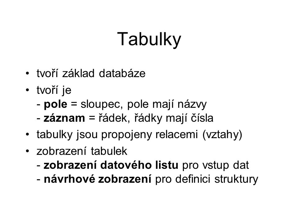 Tabulky tvoří základ databáze