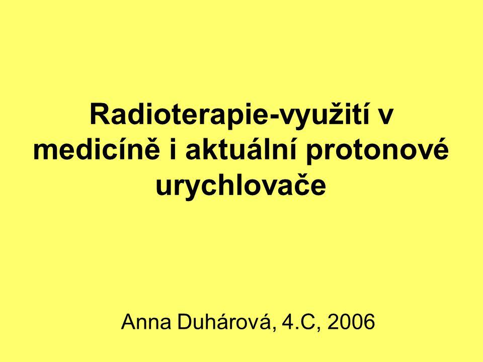 Radioterapie-využití v medicíně i aktuální protonové urychlovače