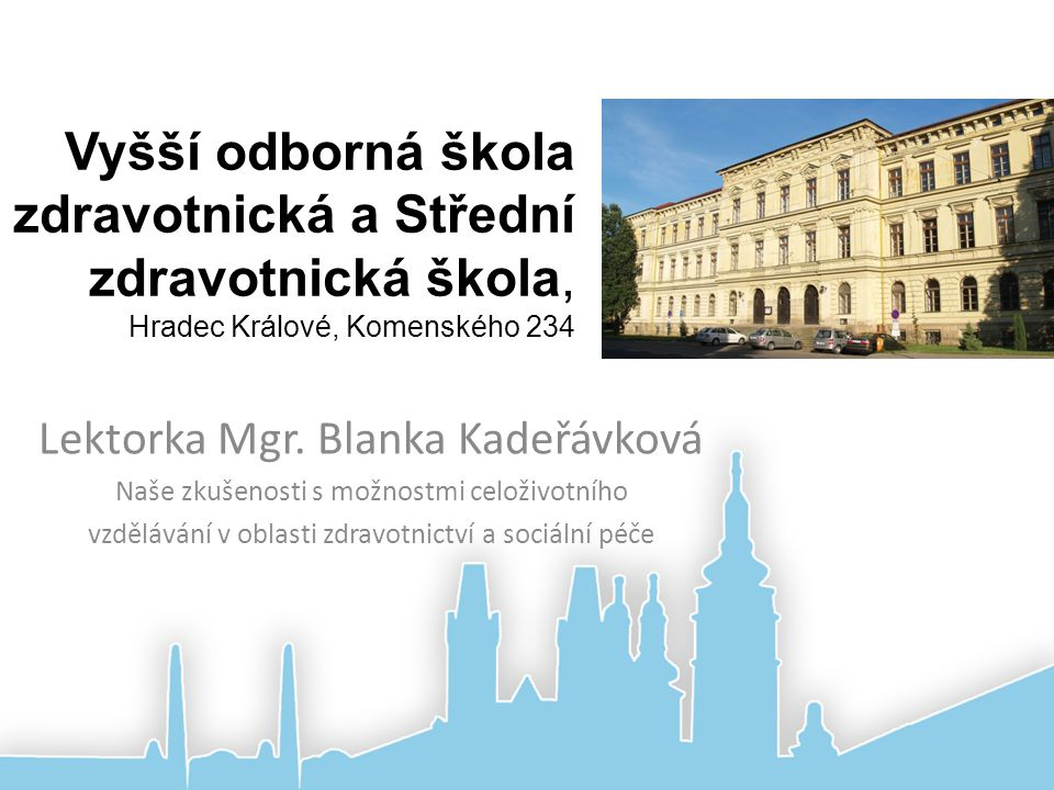 Vyšší odborná škola zdravotnická a Střední zdravotnická škola, Hradec Králové, Komenského 234