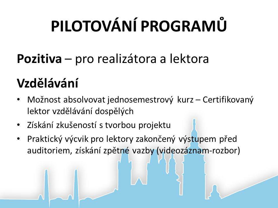 PILOTOVÁNÍ PROGRAMŮ Pozitiva – pro realizátora a lektora Vzdělávání