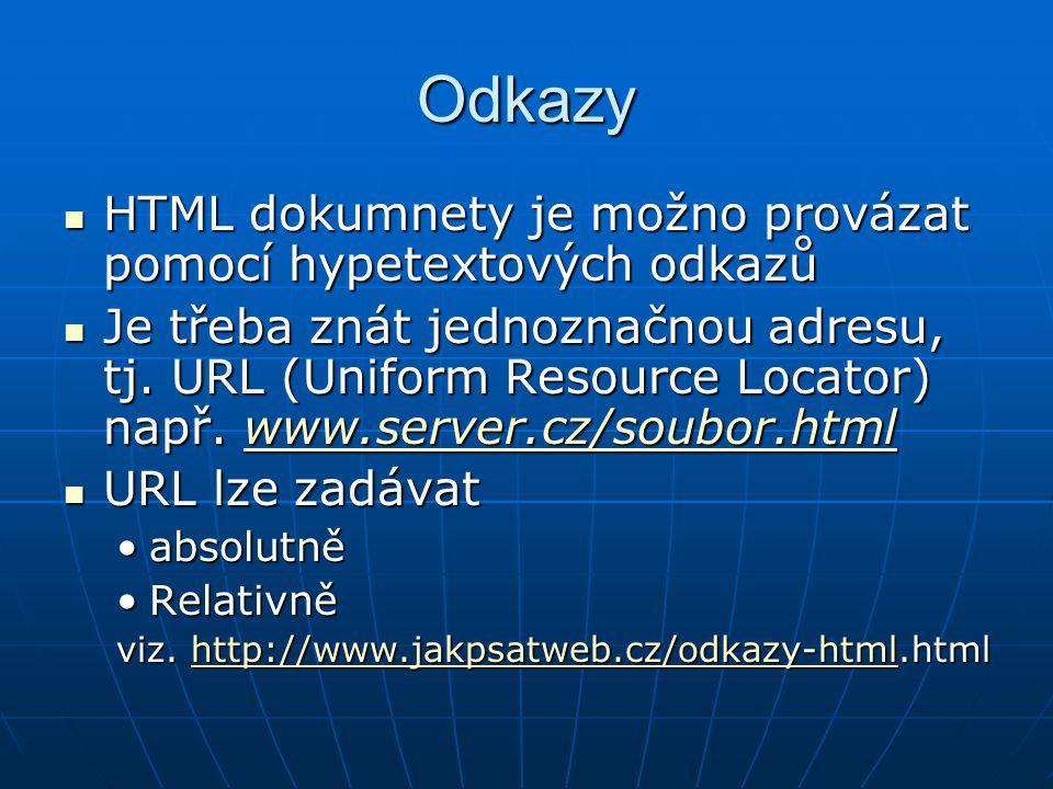 Odkazy HTML dokumnety je možno provázat pomocí hypetextových odkazů