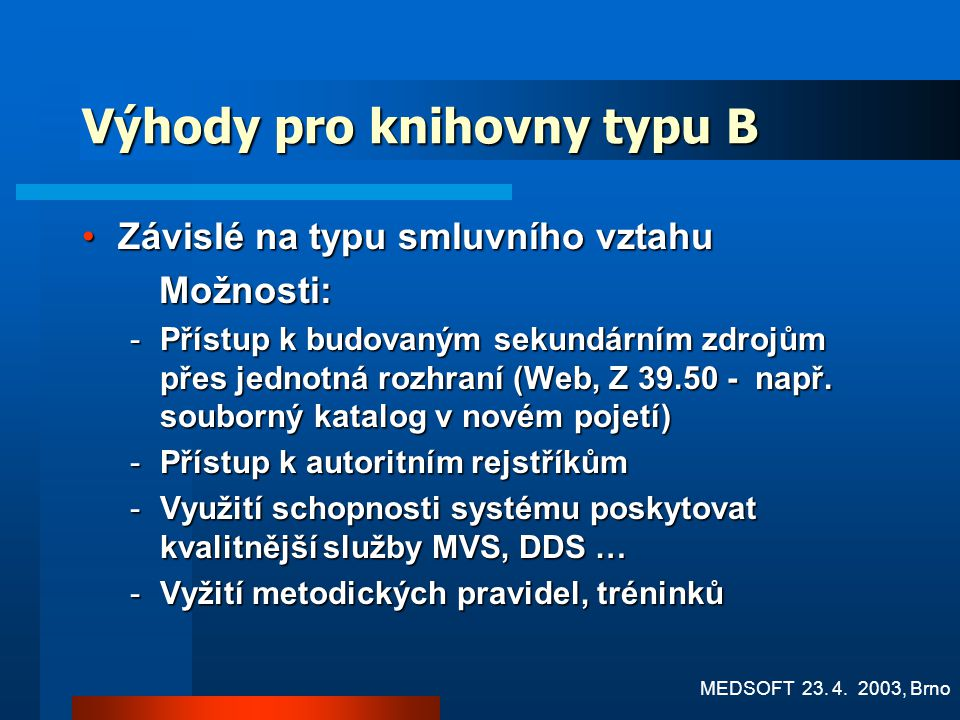 Výhody pro knihovny typu B