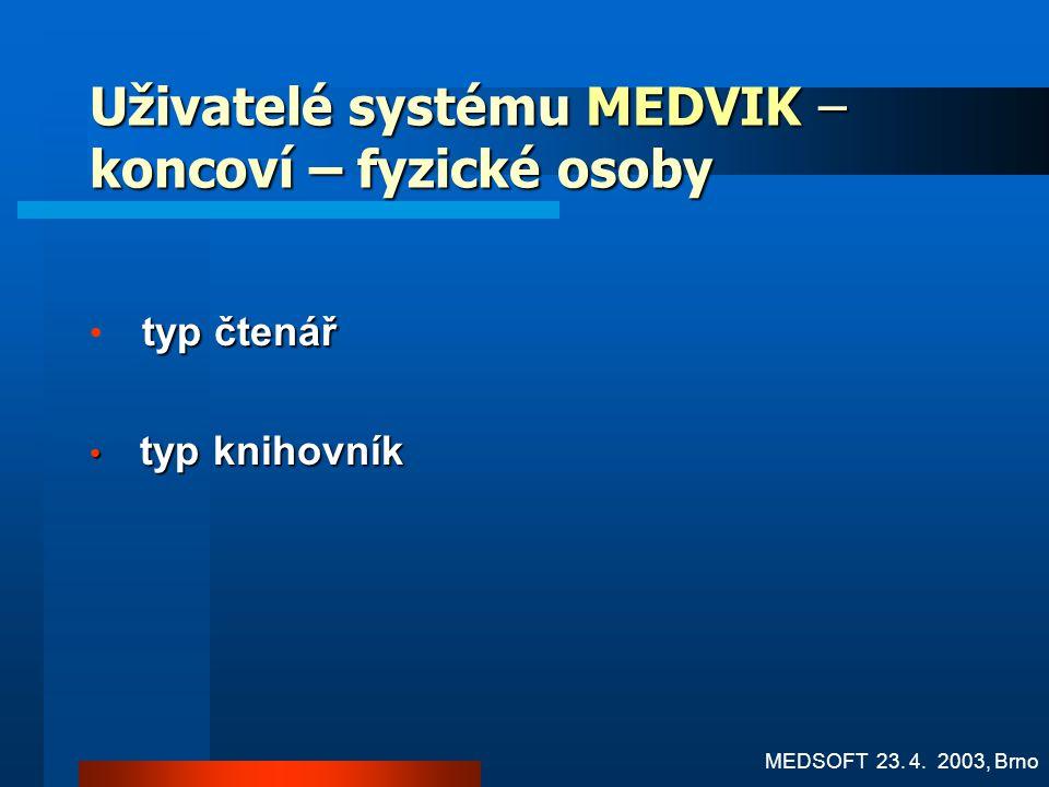 Uživatelé systému MEDVIK – koncoví – fyzické osoby