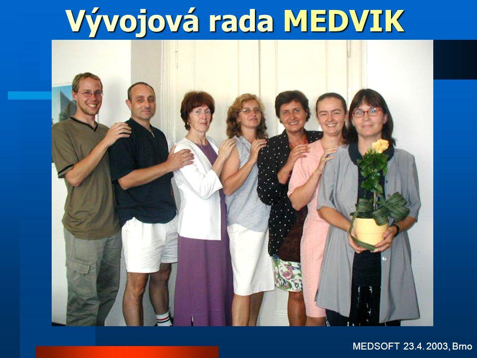 Vývojová rada MEDVIK MEDSOFT 23.4. 2003, Brno