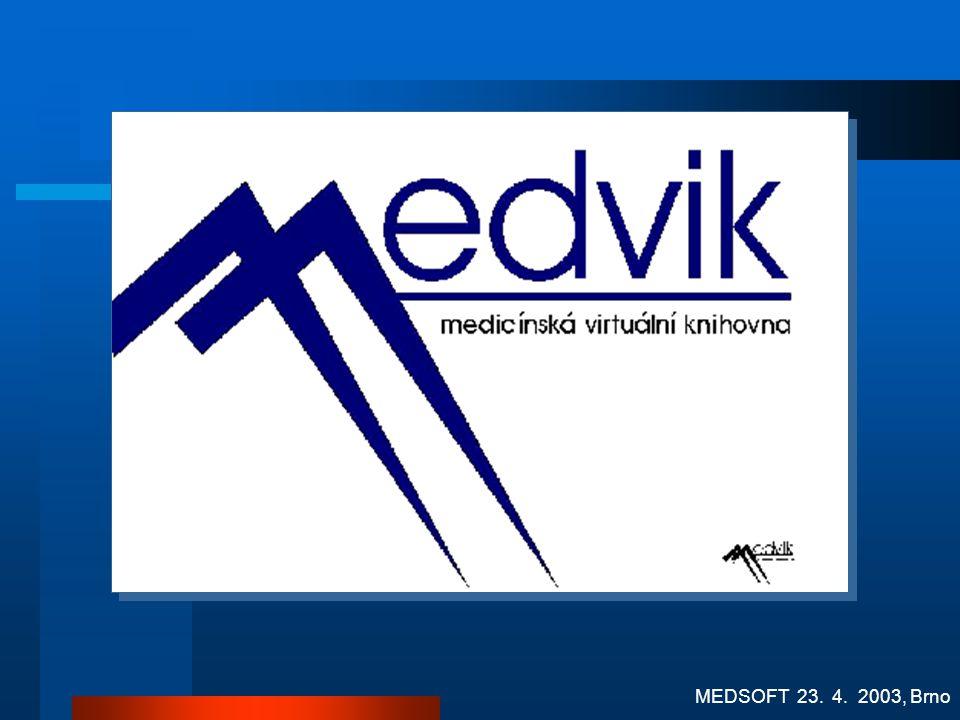 MEDSOFT 23. 4. 2003, Brno