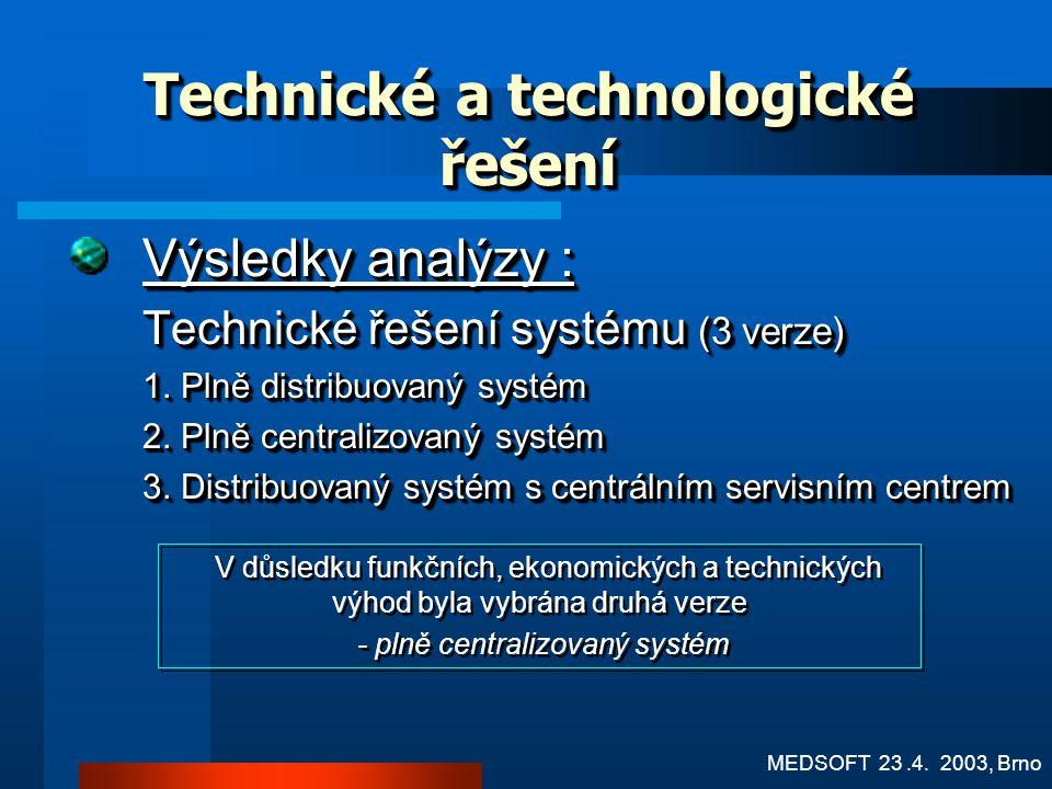 Technické a technologické řešení