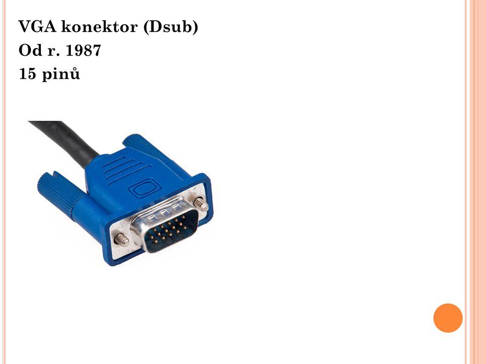 VGA konektor (Dsub) Od r. 1987 15 pinů