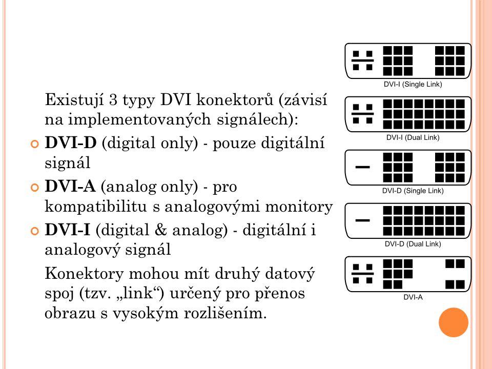 Existují 3 typy DVI konektorů (závisí na implementovaných signálech):