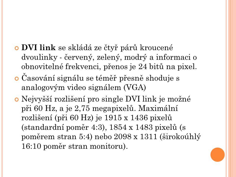 DVI link se skládá ze čtyř párů kroucené dvoulinky - červený, zelený, modrý a informaci o obnovitelné frekvenci, přenos je 24 bitů na pixel.