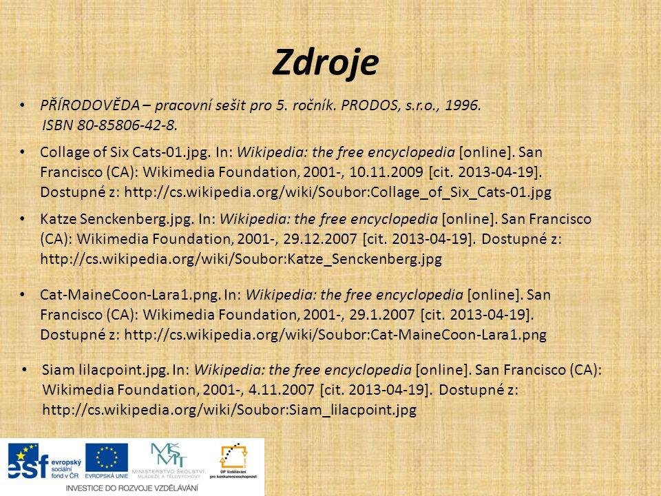 Zdroje PŘÍRODOVĚDA – pracovní sešit pro 5. ročník. PRODOS, s.r.o., 1996. ISBN 80-85806-42-8.