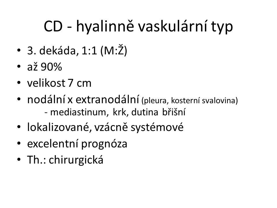CD - hyalinně vaskulární typ