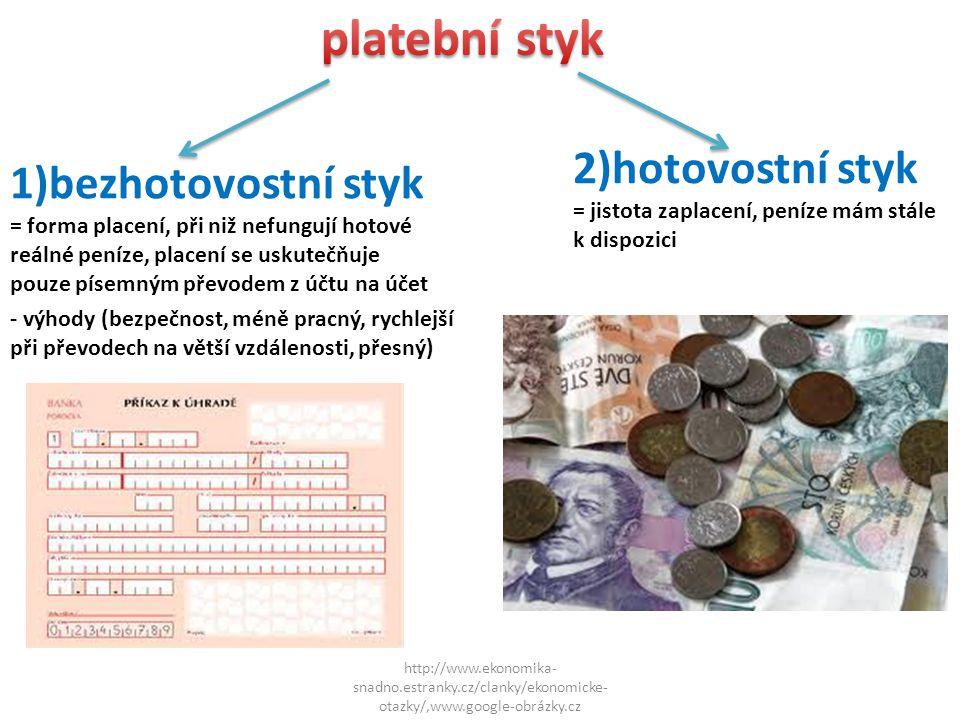 2)hotovostní styk 1)bezhotovostní styk platební styk