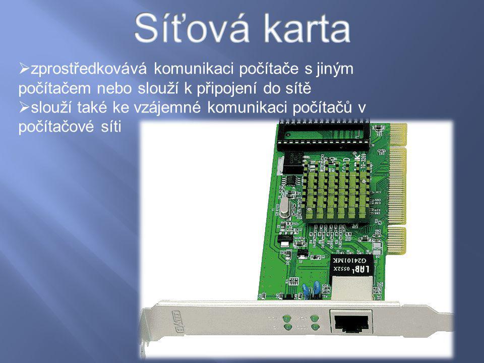 Síťová karta zprostředkovává komunikaci počítače s jiným počítačem nebo slouží k připojení do sítě.