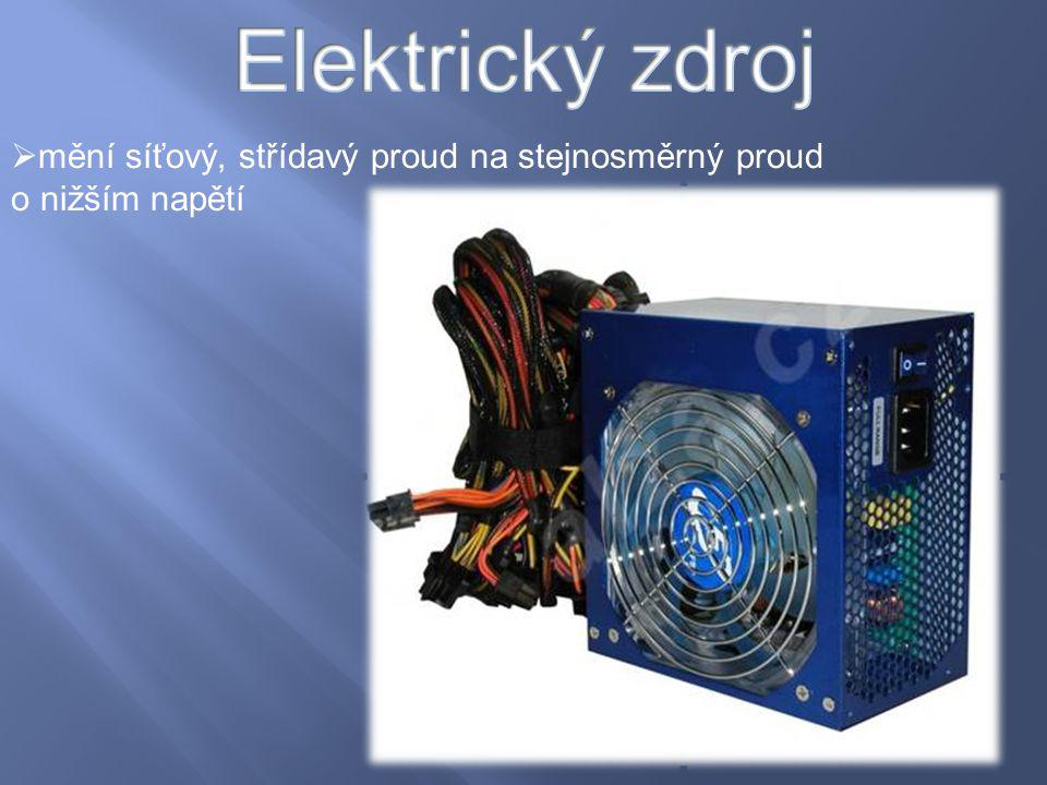 Elektrický zdroj mění síťový, střídavý proud na stejnosměrný proud o nižším napětí