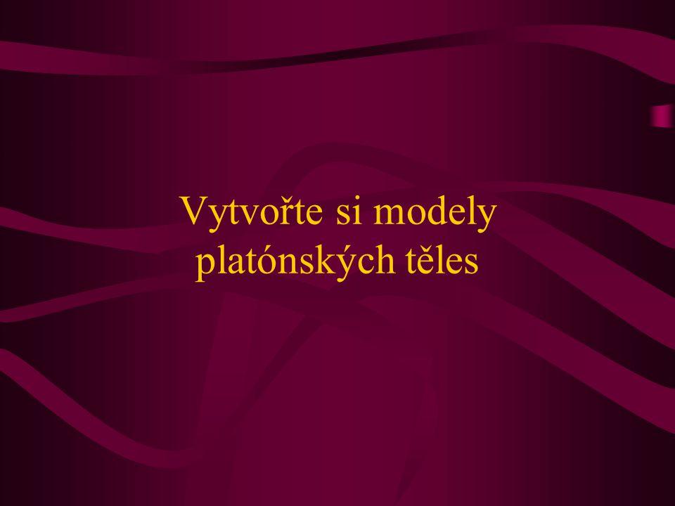 Vytvořte si modely platónských těles