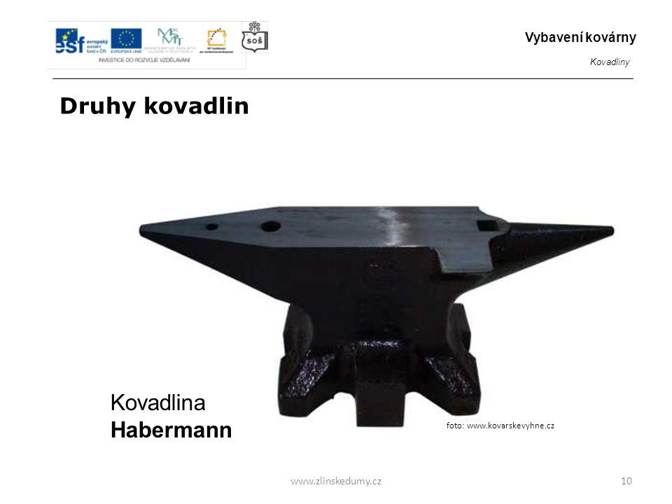 Druhy kovadlin Kovadlina Habermann Vybavení kovárny www.zlinskedumy.cz