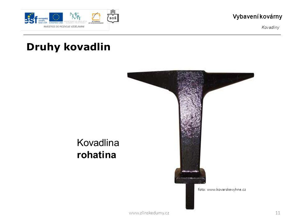 Druhy kovadlin Kovadlina rohatina Vybavení kovárny www.zlinskedumy.cz
