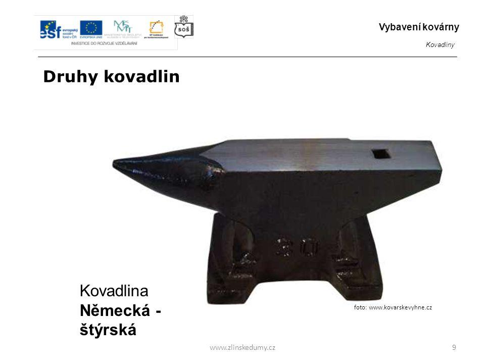 Druhy kovadlin Kovadlina Německá - štýrská Vybavení kovárny