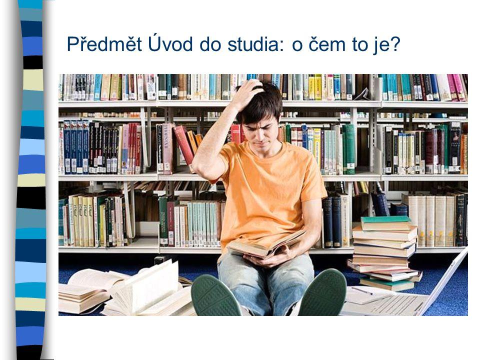 Předmět Úvod do studia: o čem to je
