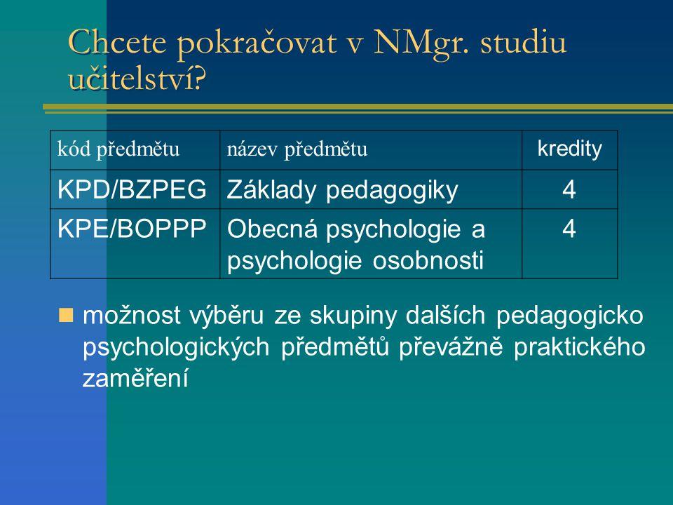 Chcete pokračovat v NMgr. studiu učitelství