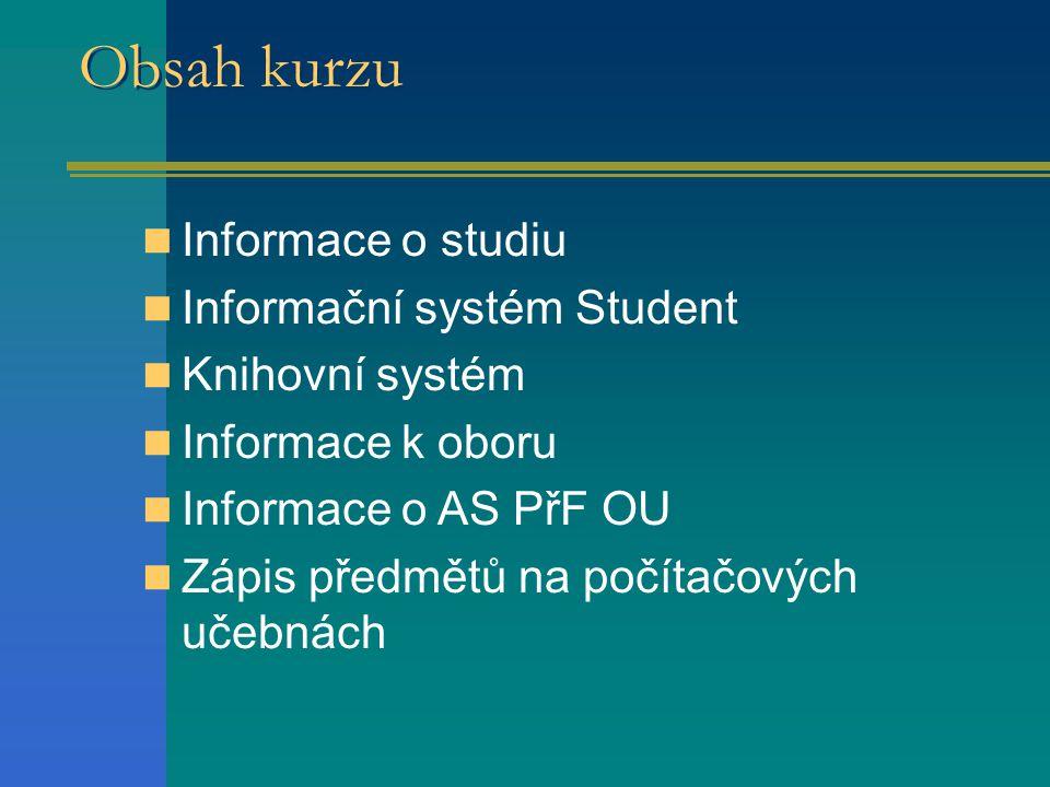 Obsah kurzu Informace o studiu Informační systém Student