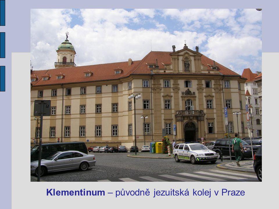 Klementinum – původně jezuitská kolej v Praze