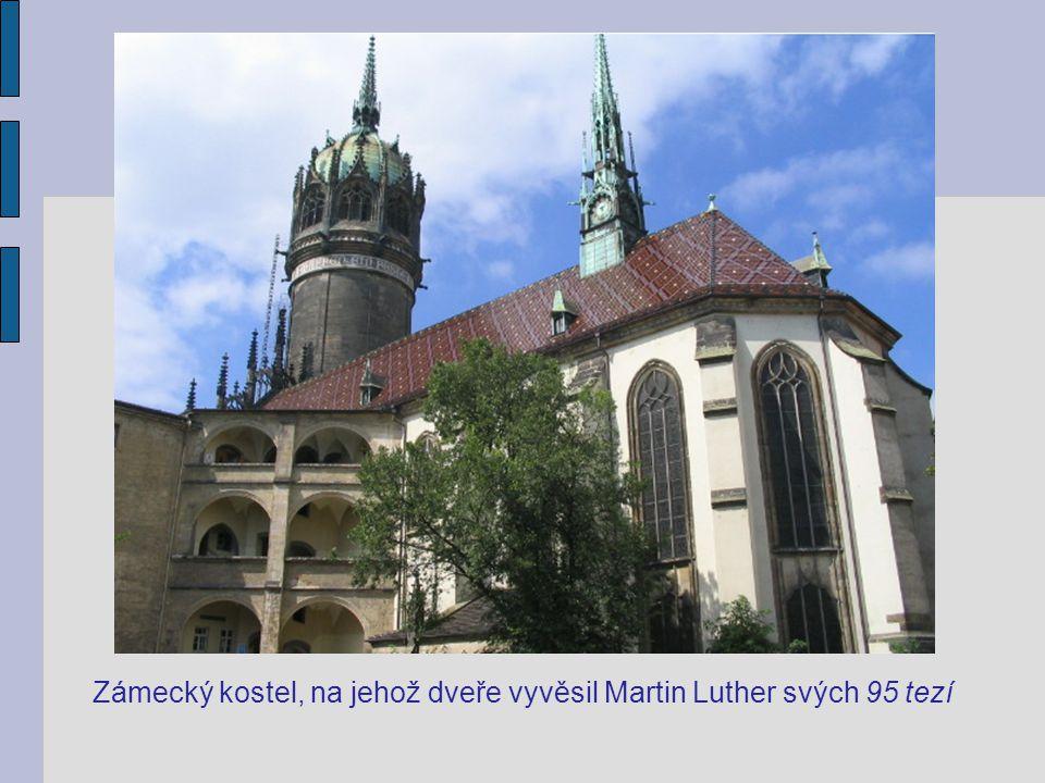 Zámecký kostel, na jehož dveře vyvěsil Martin Luther svých 95 tezí