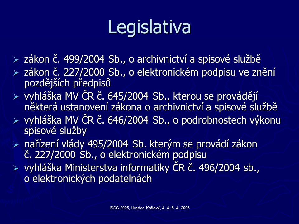 Legislativa zákon č. 499/2004 Sb., o archivnictví a spisové službě