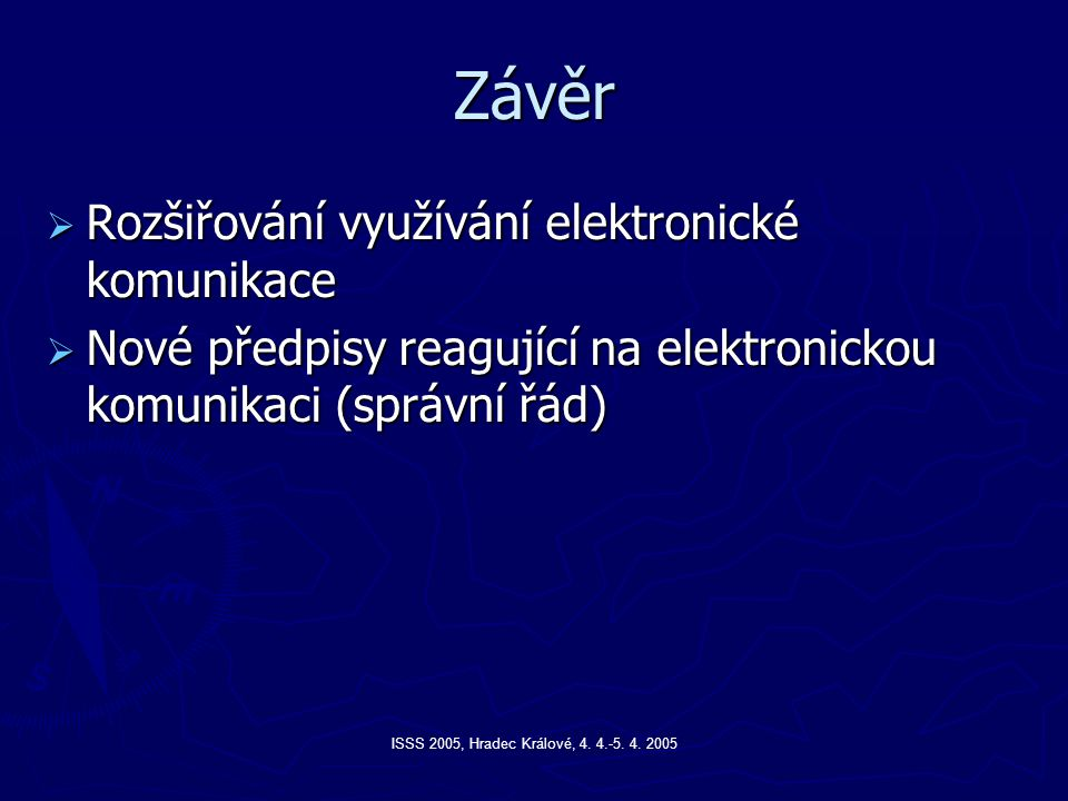 Závěr Rozšiřování využívání elektronické komunikace