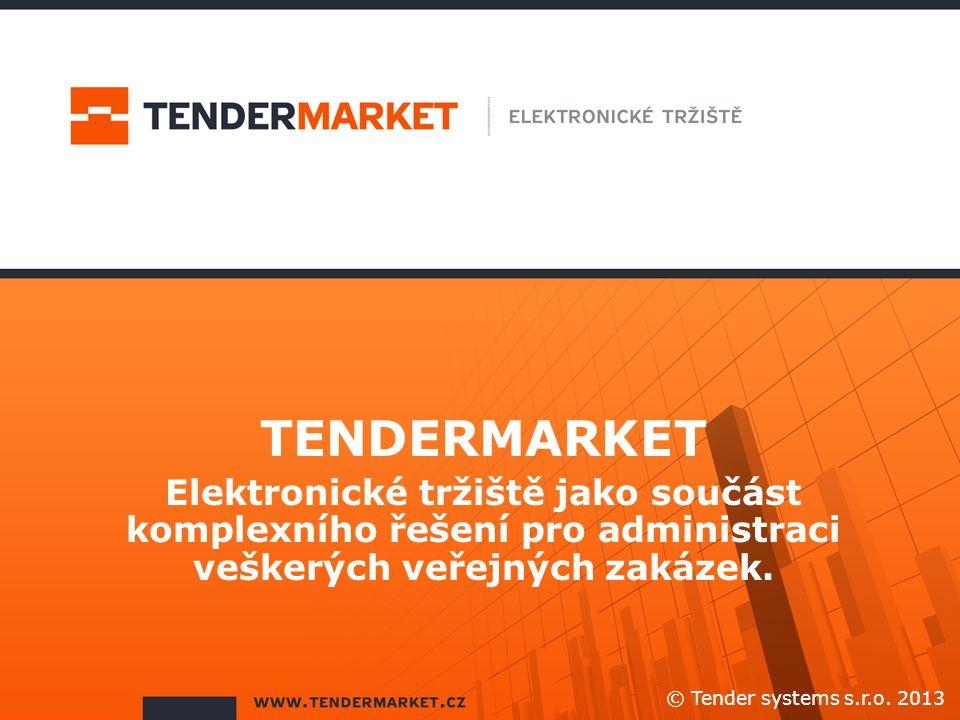 TENDERMARKET Elektronické tržiště jako součást komplexního řešení pro administraci veškerých veřejných zakázek.