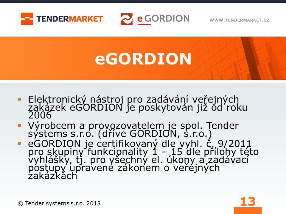 eGORDION Elektronický nástroj pro zadávání veřejných zakázek eGORDION je poskytován již od roku 2006.