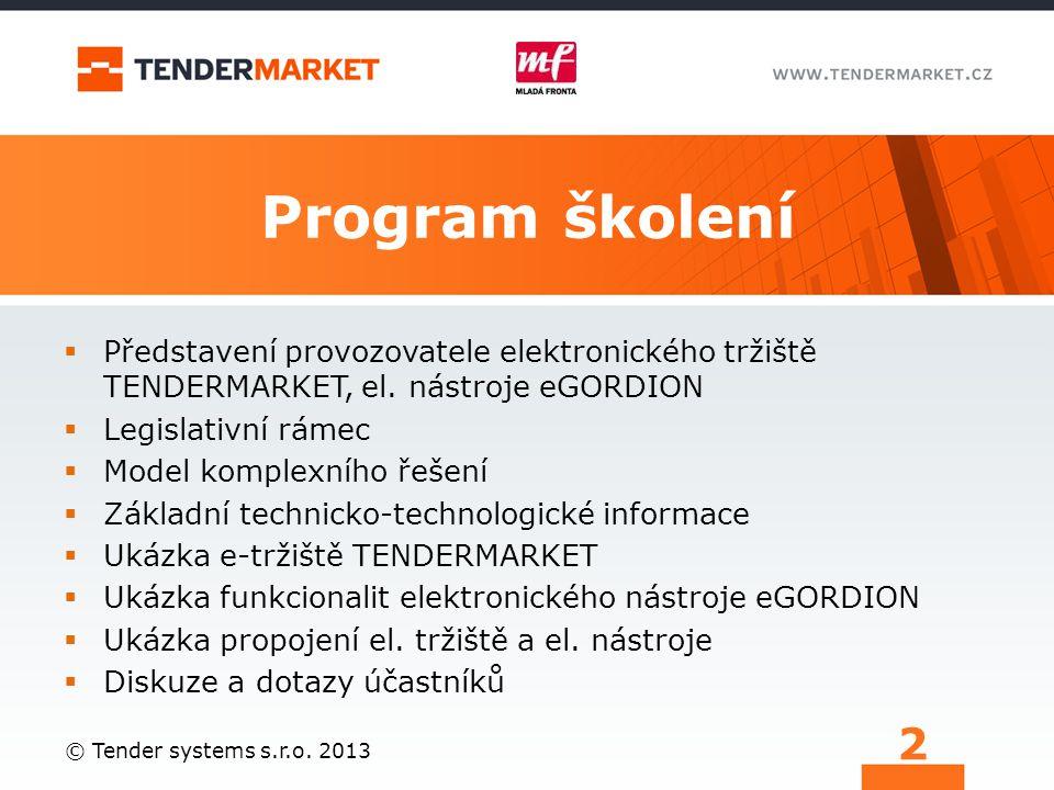 Program školení Představení provozovatele elektronického tržiště TENDERMARKET, el. nástroje eGORDION.
