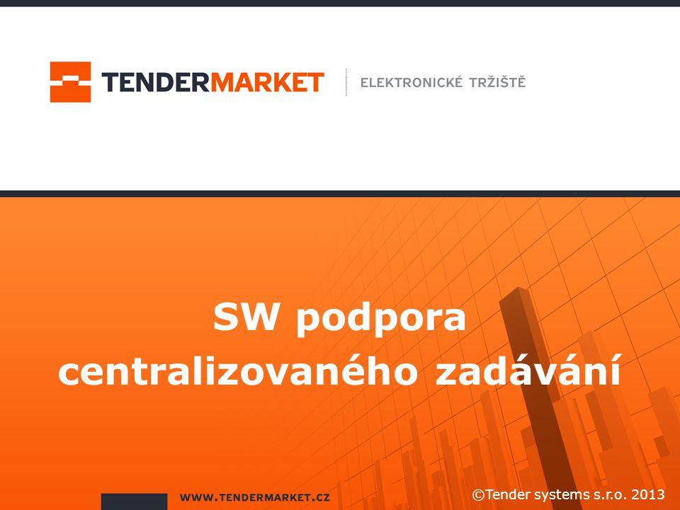 SW podpora centralizovaného zadávání