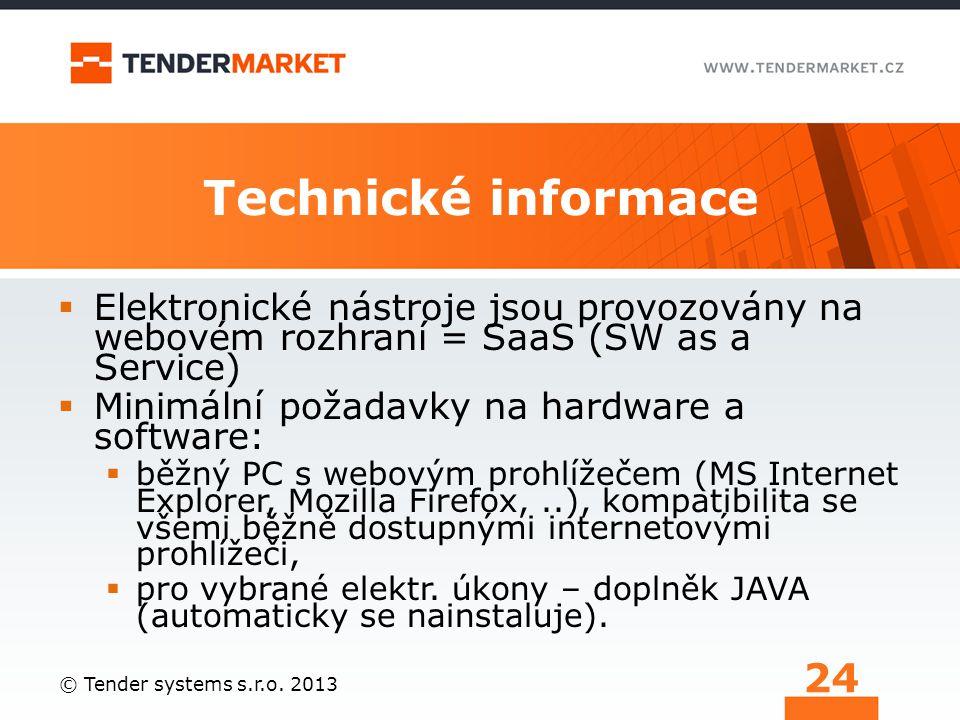 Technické informace Elektronické nástroje jsou provozovány na webovém rozhraní = SaaS (SW as a Service)