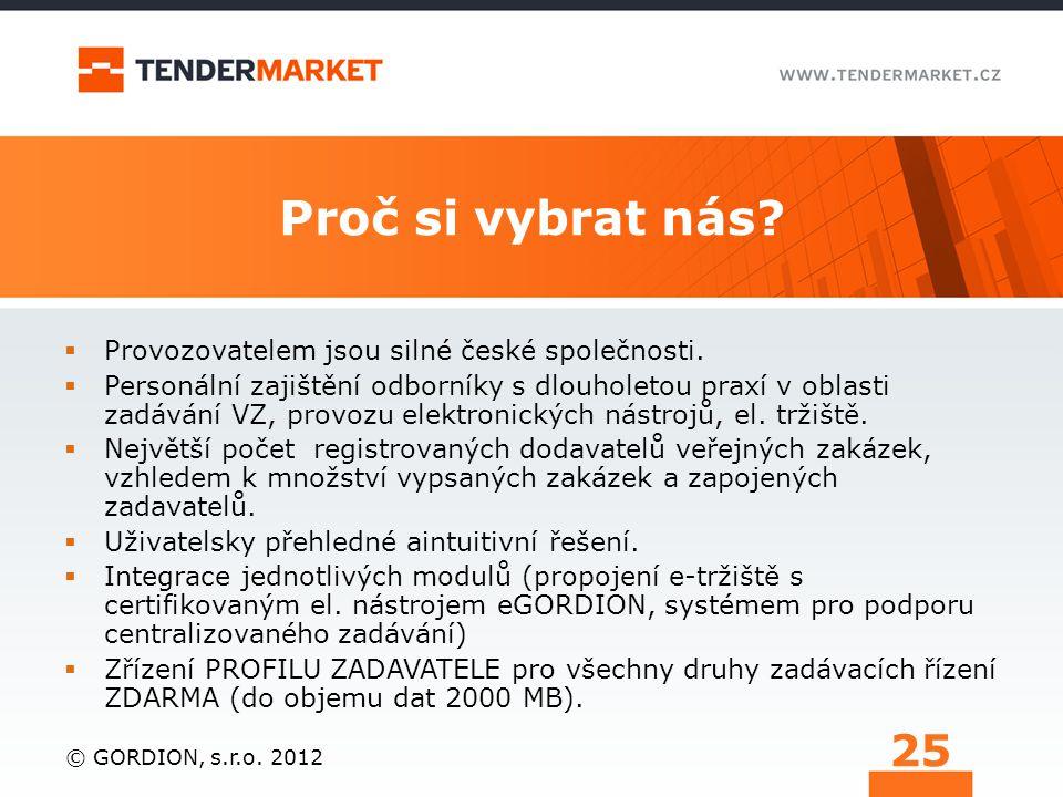 Proč si vybrat nás Provozovatelem jsou silné české společnosti.